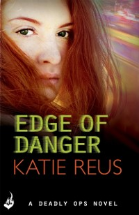 Cover Edge Of Danger: Deadly Ops 4 (A series of thrilling, edge-of-your-seat suspense)