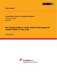 Cover Das Vorlageverfahren C-52/18. Christian Fülla gegen die Toolport GmbH vor dem EuGH