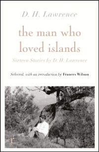 Cover Man Who Loved Islands: Sixteen Stories by D H Lawrence