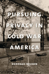 Cover Pursuing Privacy in Cold War America
