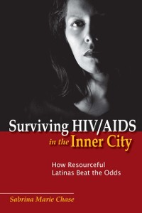 Cover Surviving HIV/AIDS in the Inner City