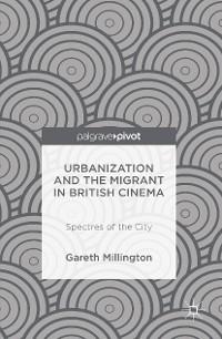 Cover Urbanization and the Migrant in British Cinema