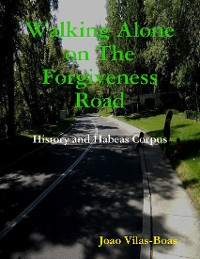 Cover Walking Alone On the Forgiveness Road
