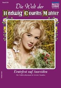 Cover Die Welt der Hedwig Courths-Mahler 524 - Liebesroman