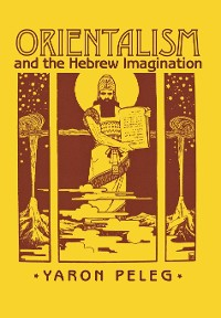 Cover Orientalism and the Hebrew Imagination