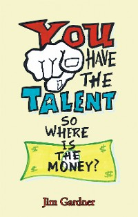 Cover You Have the Talent, so Where Is the Money?