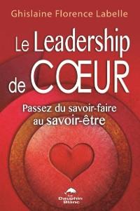 Cover Le Leadership de coeur : Passez du savoir-faire au savoir-etre