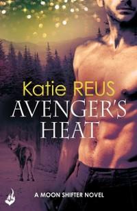 Cover Avenger's Heat: Moon Shifter Book 4