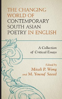 Cover The Changing World of Contemporary South Asian Poetry in English