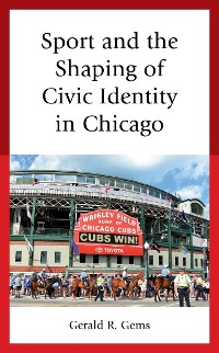 Cover Sport and the Shaping of Civic Identity in Chicago