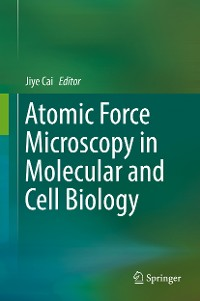 Cover Atomic Force Microscopy in Molecular and Cell Biology