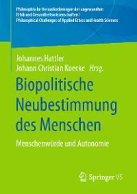 Cover Biopolitische Neubestimmung des Menschen
