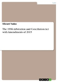 Cover The 1996 Arbitration and Conciliation Act with Amendments of 2015