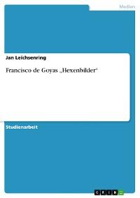 """Cover Francisco de Goyas """"Hexenbilder"""""""