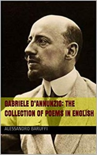 Cover Gabriele D'Annunzio: The Collection of Poems in English