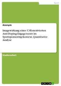 Cover Imagewirkung eines CSR-motivierten Anti-Doping-Engagements im Sportsponsoring-Kontext. Quantitative Analyse