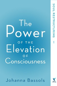Cover The Power of the Elevation of Consciousness