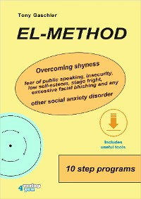 Cover EL-Method. Overcoming shyness, fear of public speaking, insecurity, low self-esteem, stage fright, excessive facial blushing and any other social anxiety disorder.