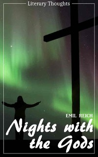 Cover Nights with the Gods (Emil Reich) (Literary Thoughts Edition)