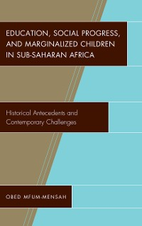 Cover Education, Social Progress, and Marginalized Children in Sub-Saharan Africa