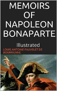 Cover Memoirs of Napoleon Bonaparte — Illustrated