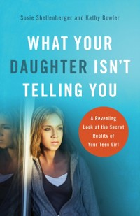 Cover What Your Daughter Isn't Telling You