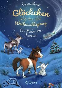 Cover Glöckchen, das Weihnachtspony - Das Wunder vom Nordpol
