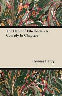 Cover Hand of Ethelberta - A Comedy in Chapters
