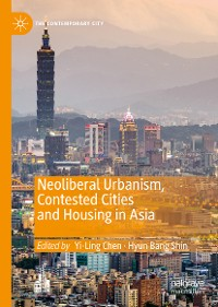 Cover Neoliberal Urbanism, Contested Cities and Housing in Asia