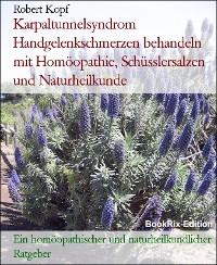 Cover Karpaltunnelsyndrom Handgelenkschmerzen behandeln mit Homöopathie, Schüsslersalzen und Naturheilkunde