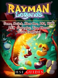 Cover Rayman Legends Game, Switch, Xbox One, PS4, Wii U, PS3, Gameplay, Tips, Cheats, Guide Unofficial