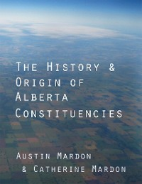 Cover The History & Origin of Alberta Constituencies