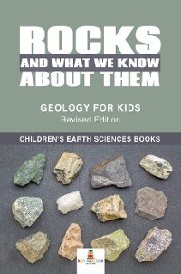 Cover Rocks and What We Know About Them - Geology for Kids Revised Edition | Children's Earth Sciences Books