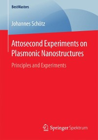 Cover Attosecond Experiments on Plasmonic Nanostructures