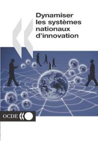 Cover Dynamiser les systemes nationaux d'innovation