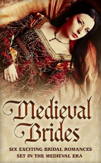 Cover Medieval Brides: The Novice Bride / The Dumont Bride / The Lord's Forced Bride / The Warrior's Princess Bride / The Overlord's Bride / Templar Knight, Forbidden Bride