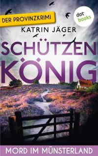 Cover Schützenkönig - Viktoria Latell ermittelt: Band 1