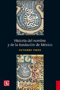 Cover Historia del nombre y de la fundación de México