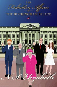 Cover The Forbidden Affairs of the Buckingham Palace