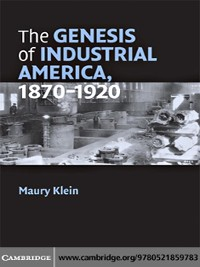 Cover The Genesis of Industrial America, 1870–1920