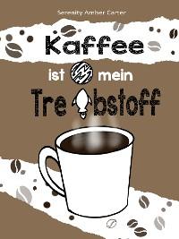 Cover Kaffee ist mein Treibstoff