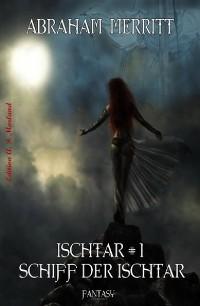 Cover Ischtar #1: Schiff der Ischtar