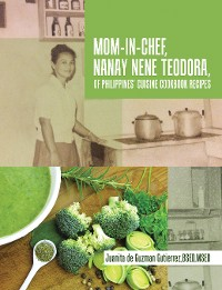 Cover Mom-In-Chef, Nanay Nene Teodora, of Philippines' Cuisine Cookbook Recipes