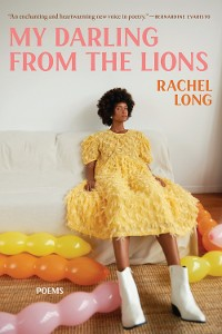 Cover My Darling from the Lions: Poems
