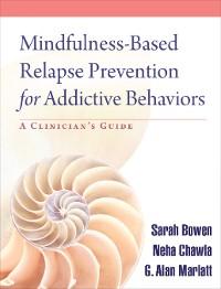 Cover Mindfulness-Based Relapse Prevention for Addictive Behaviors