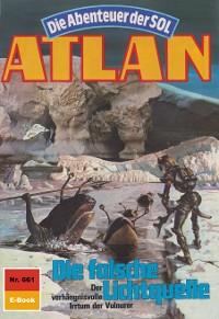 Cover Atlan 661: Die falsche Lichtquelle