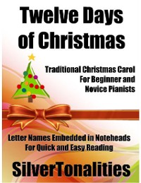 Cover Twelves Days of Christmas Traditional Christmas Carol for Beginner and Novice Pianists Letter Names Embedded In Noteheads for Quick and Easy Reading