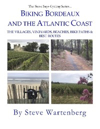 Cover Biking Bordeaux and the Atlantic Coast:   The Villages, Vineyards, Beaches, Bike Paths & Best Routes