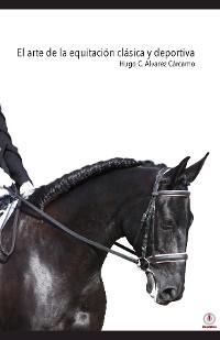 Cover El arte de la equitación clásica y deportiva