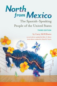 Cover North from Mexico: The Spanish-Speaking People of the United States, 3rd Edition